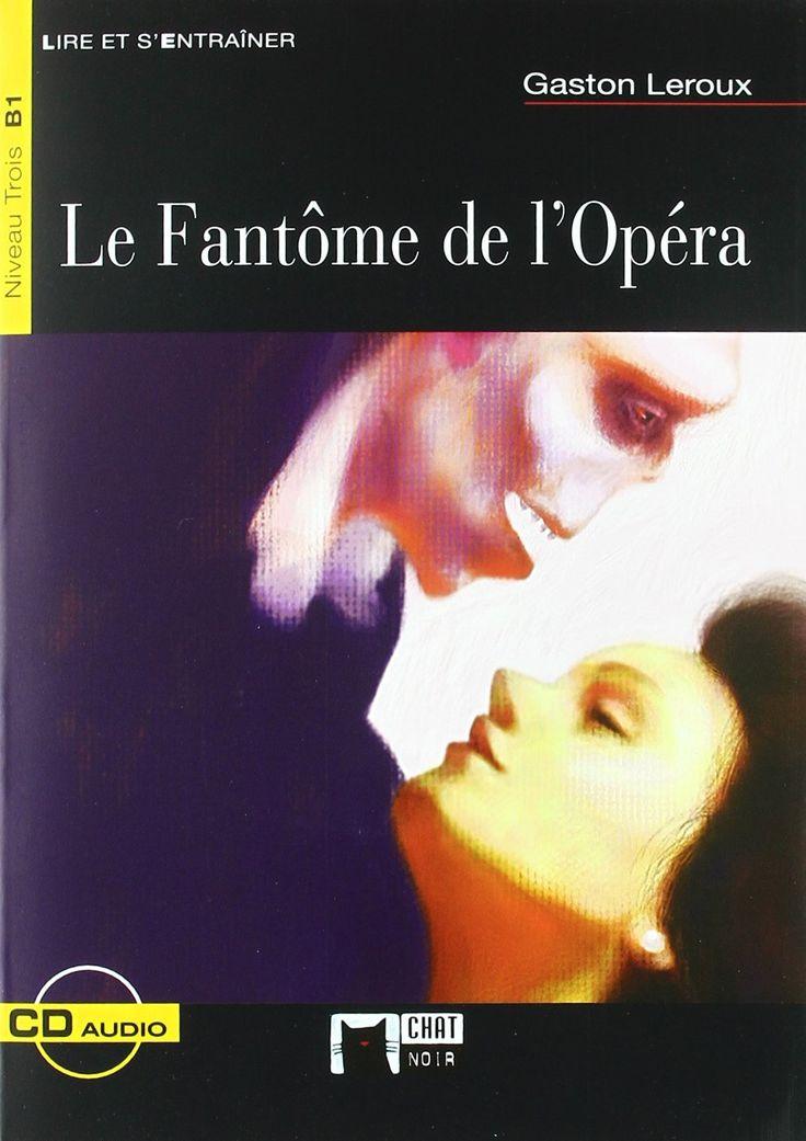 B1. Le Fantôme de l'Opéra - Gaston Leroux,  adaptation et activités par Jimmy Bertini. Depuis quelques temps, d'étrange rumeurs circulent à l'Opéra de Paris. On raconte en effet qu'un mystérieux et effrayant personnage se promène dans les coulisses.