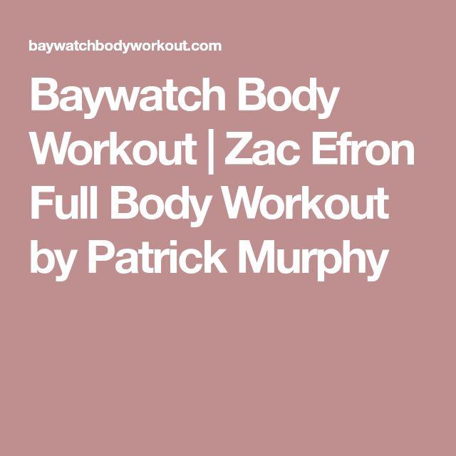 Baywatch Body Workout | Zac Efron Full Body Workout by Patrick Murphy
