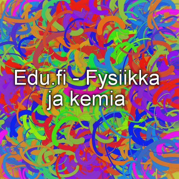 Edu.fi - Fysiikka ja kemia