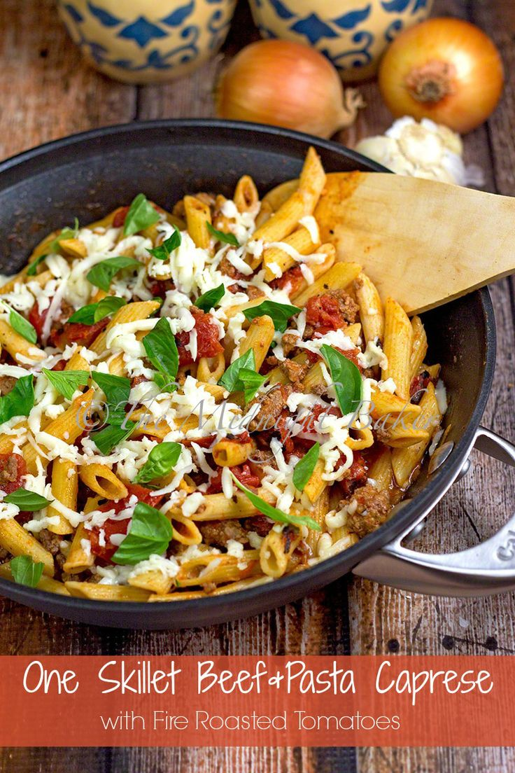 Skillet Beef Pasta Caprese with Fire Roasted Tomatoes | bakeatmidnite.com | #caprese #groundbeef