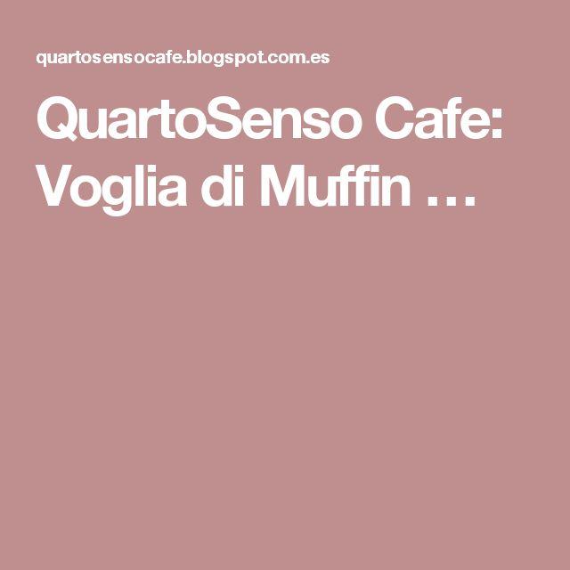 QuartoSenso Cafe: Voglia di Muffin …