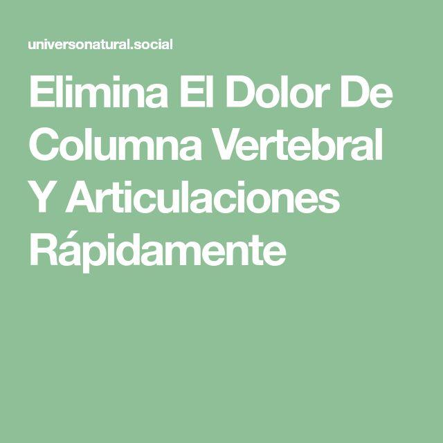 Elimina El Dolor De Columna Vertebral Y Articulaciones Rápidamente