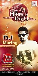 Every Thursday Hens Night @ Firangi Paani  Its a all new vibe on Hens Night with Guest DJ Murthy and Resident DJ Shafi spinning all the latest commercial mixes for all you partying people.  Drinks for ladies at 100* IML
