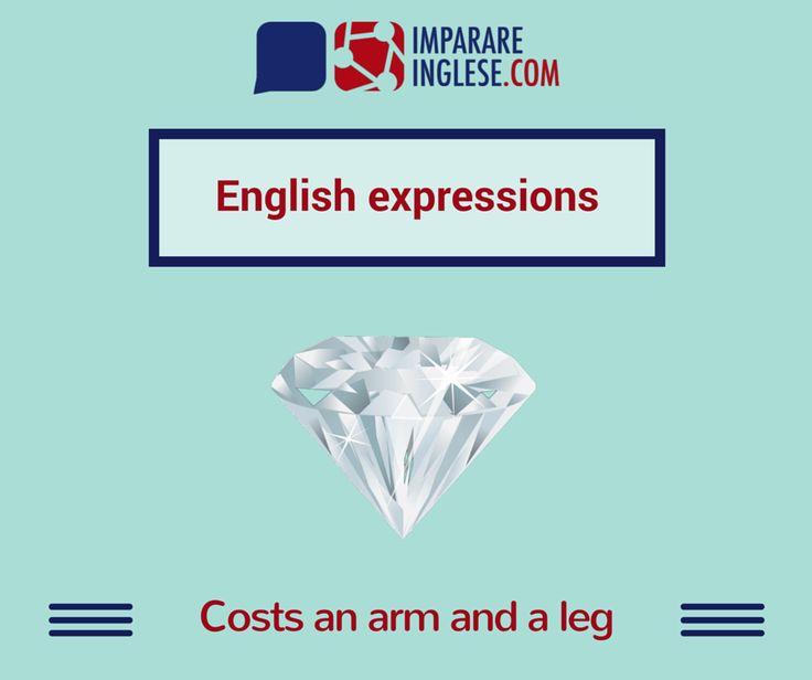 Quando qualcosa è molto costoso in inglese si usa l'affermazione 'costs an arm and a leg'. Beh, a ben pensarci, conviene rimetterci solo il nostro 'occhio della testa'!