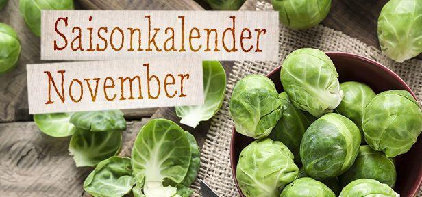 Im November freuen wir uns auf reichlich einheimisches Kohlgemüse wie Rosenkohl oder Wirsing. Außerdem gibt's die ersten Südfrüchte wie Mandarinen und Orangen in den Läden.
