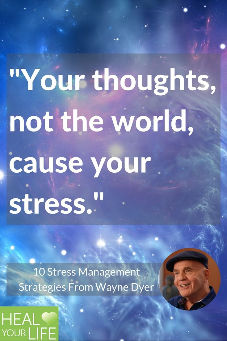 """Your thoughts, not the world, cause your stress."""