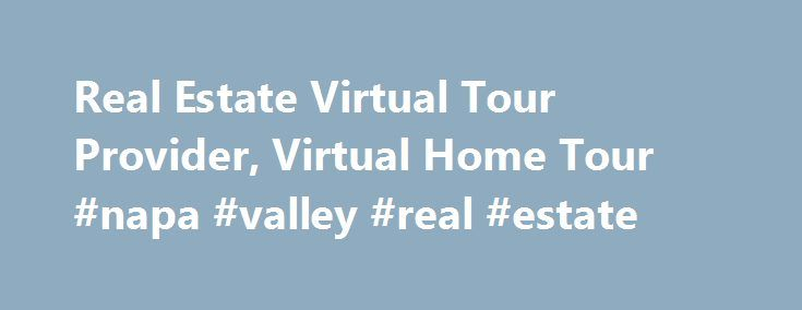 Real Estate Virtual Tour Provider, Virtual Home Tour #napa #valley #real #estate http://real-estate.nef2.com/real-estate-virtual-tour-provider-virtual-home-tour-napa-valley-real-estate/  #real estate virtual tours # The Best Virtual Tour Provider 3CIM – The Virtual Tour Provider 3CIM is a web imaging application company and virtual tour service provider offering real estate firms and other businesses with web-based or automated tours of various products or properties. 3CIM offers these…