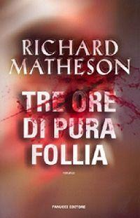 Tre ore di pura follia - Richard Matheson http://dld.bz/f5HHb  #recensione #thriller #romanzo