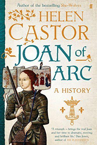 Joan of Arc: A History by Helen Castor