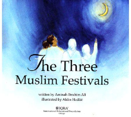 Ramadan and Eid Books for Children -The Three Muslim Festivals