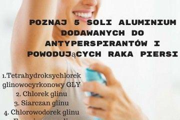 Bloker, antyperspirant, czy dezodorant, czyli o co chodzi z tym aluminium? Poznaj 5 soli aluminium dodawanych do antyperspirantów i powodujących raka piersi #dezodorant #antyperspirant #aluminium #rakpiersi #nowotwór #zdrowie #profilaktyka