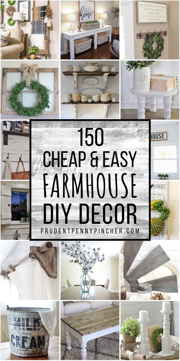 150 Cheap And Easy Diy Farmhouse Decor Ideas In 2020 Diy Farmhouse Decor Farmhouse Style Diy Easy Home Decor