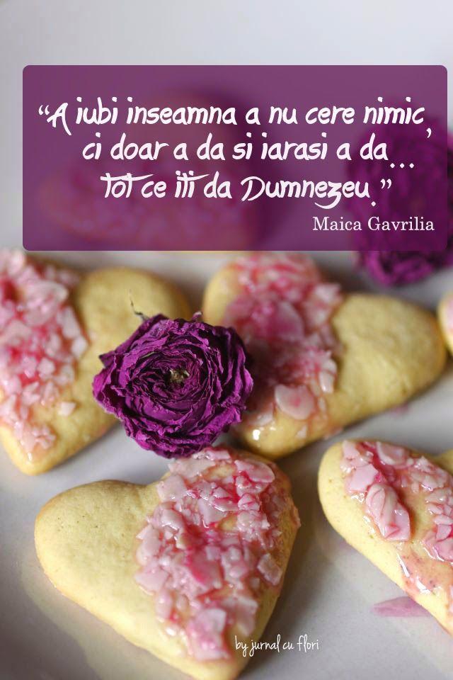 citat din Maica Gavrilia - A iubi inseamna a nu cere nimic, ci doar a da si iarasi a da... tot ce iti da Dumnezeu