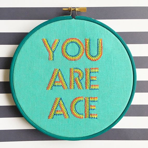 You Are Ace hand embroidered rainbow quote hoop art
