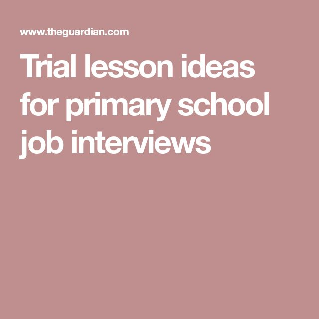 Trial lesson ideas for primary school job interviews