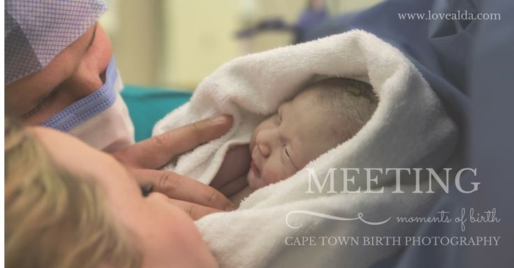 Love Alda Moments of Birth #meeting #momentsofbirth #capetownbirthphotographer by www.lovealda.com