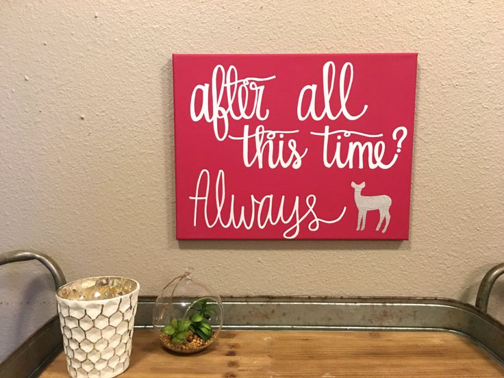 After All This Time Canvas Quote, Harry Potter Always Quote, Patronus Sign, Harry Potter Quote, Wizard Nursery Decor, Magic Wall Decor by RestoreandSparkle on Etsy