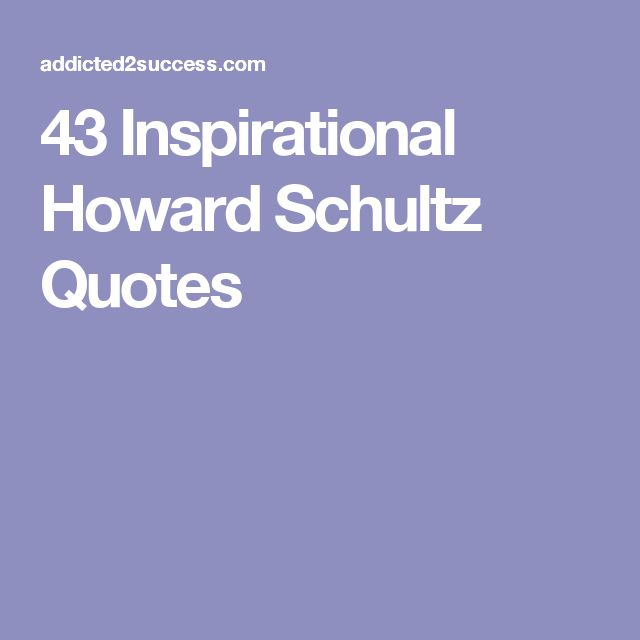 43 Inspirational Howard Schultz Quotes