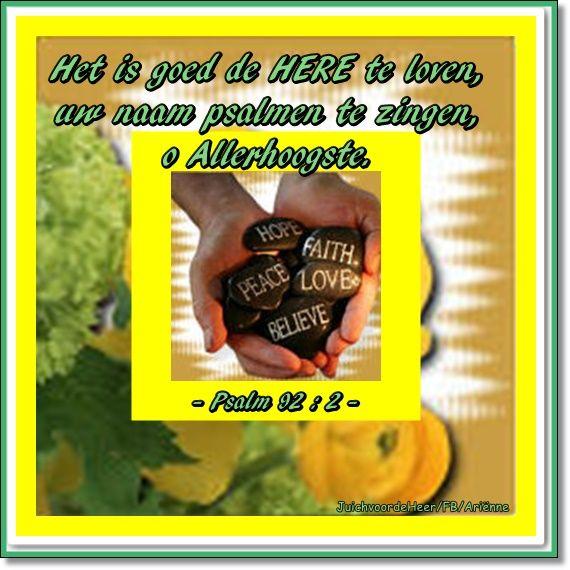 Psalm 92 : 2  / Dank U wel, Heer.  Een dankbaar hart is een blij hart. Maak je dankbaarheid aan God bekend. /  JuichvoordeHeer/FB/Ariënne