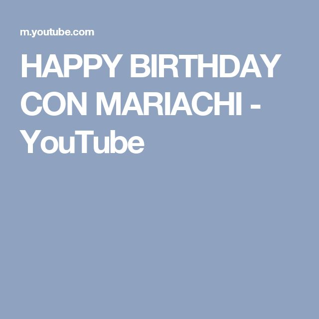 HAPPY BIRTHDAY  CON MARIACHI - YouTube