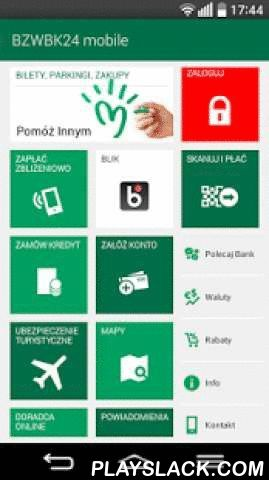 BZWBK24 Mobile  Android App - playslack.com ,  The BZWBK24 mobile application from Bank Zachodni WBK offers easy and convenient access to BZWBK24 services. The application is for Polish clients and is available in Polish and English. The application allows to:- check balance, details and history of accounts, cards and savings - make transfers between own accounts, also foreign currency accounts- make transfers to any account in PLN, also by using QR codes- make instant Express Elixir and…