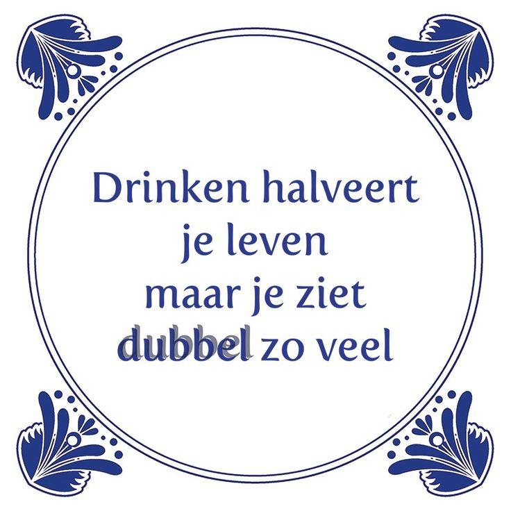 Tegeltjeswijsheid.nl - een uniek presentje - Drinken halveert je leven