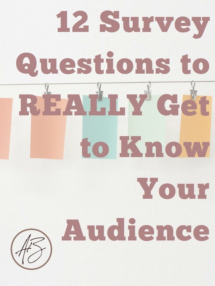 12 Survey Questions to REALLY Get to Know Your Audience // The best survey questions bloggers and creative entrepreneurs should be using to make major connections with their reaers.