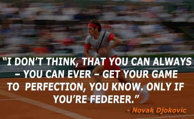 Novak Djokovic Quotes Tennisworkout Tennis Quotes Roger Federer Quotes Roger Federer