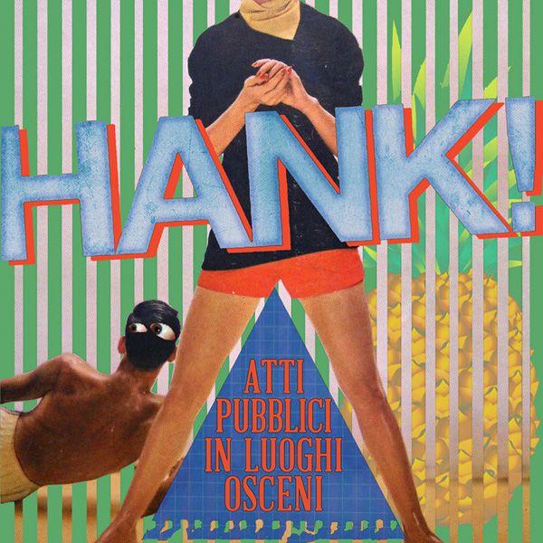 Disco Raccontato: Hank! – Atti pubblici in luoghi osceni