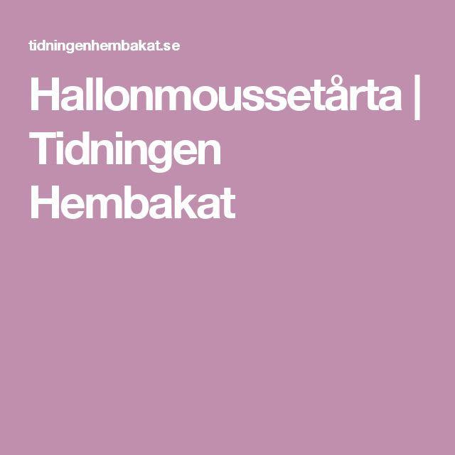 Hallonmoussetårta   Tidningen Hembakat