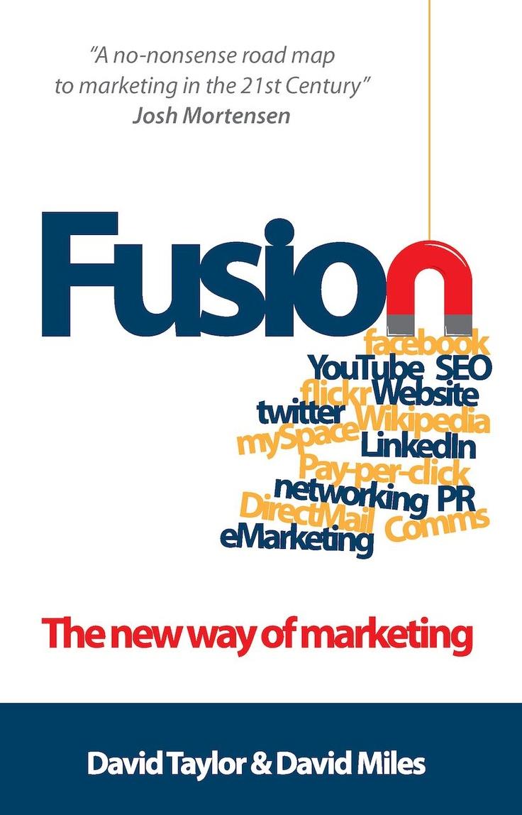 Fusion: The New Way Of Marketing Ebook: David Taylor, David Miles: Amazon