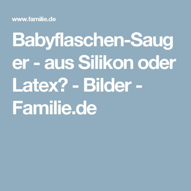 Babyflaschen-Sauger - aus Silikon oder Latex? - Bilder - Familie.de