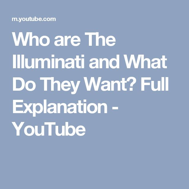 Who are The Illuminati and What Do They Want?  Full Explanation - YouTube