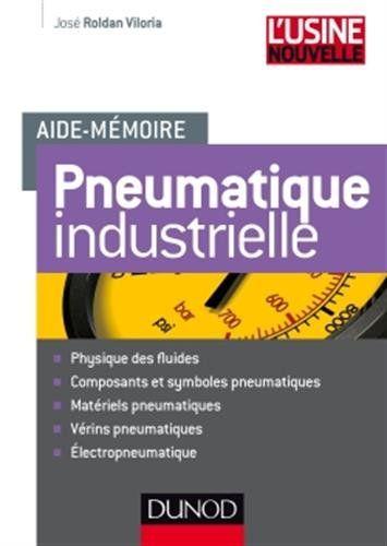Aide-mémoire de pneumatique industrielle de José Roldan V...  http://scd.ensam.eu/flora/jsp/index_view_direct_anonymous.jsp?record=default:UNIMARC:139862