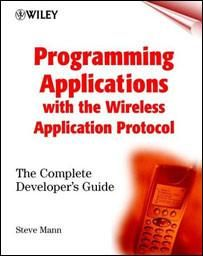 Programming Applications with the Wireless Application Protocol