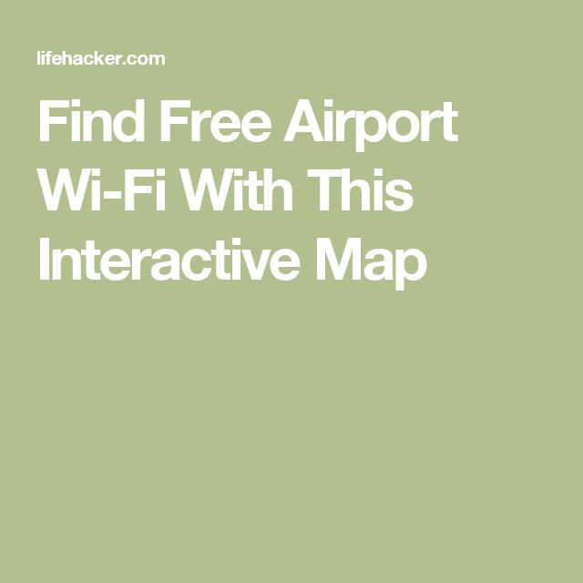 Find Free Airport Wi-Fi With This Interactive Map