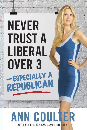 New Ann Coulter book rages at GOP with 'change or die' theme | WashingtonExaminer.com10/11 (I agree with her.) Stand by your convictions,eventually the tide will turn. We are already seeing Americans storm DC to protest FOR AMERICA & AMERICANS RIGHTS - the last time we saw that was in the 1960's!