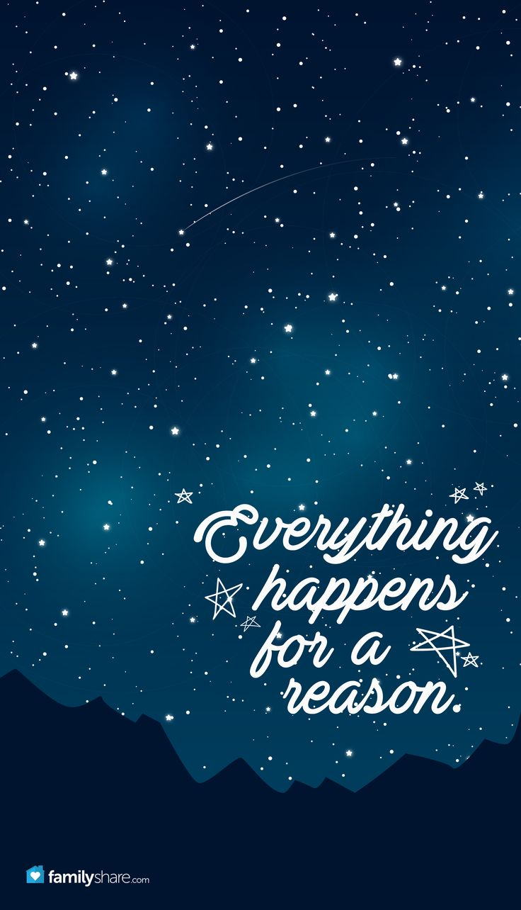 Everything happens for a reason. iphone wallpaper #phone #background #wallpaper #phone #familyshare