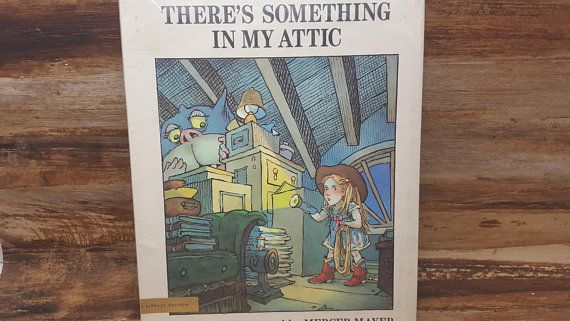 There Is Something In My Attic Read Descriptions 1988 Mercer Mayer Vintage Kids Book Vintage Children S Books Vintage Books Mercer Mayer