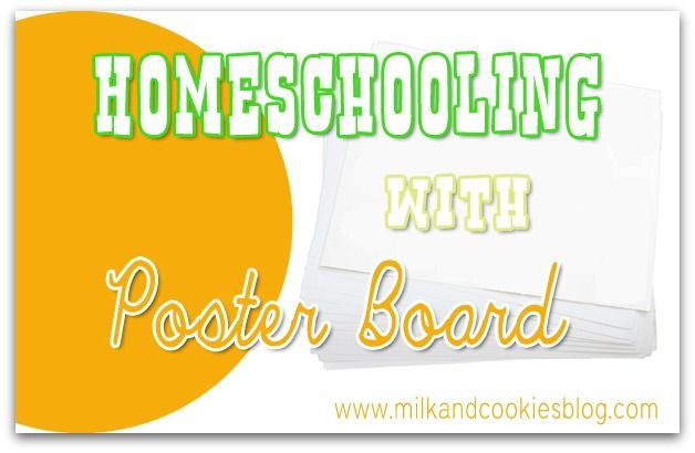 Homeschooling with Poster Board Series from Milk and Cookies Blog
