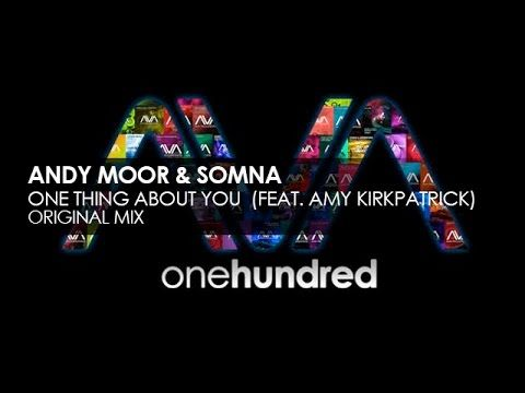 Andy Moor & Somna featuring Amy Kirkpatrick - One Thing About You