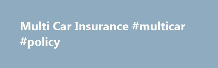 Multi Car Insurance #multicar #policy http://utah.nef2.com/multi-car-insurance-multicar-policy/  # Multi Car Insurance We know that many multi-car insurance providers are reluctant or even unable to cover family fleets or collections including non-standard vehicles, such as classic cars, supercars, camper vans or motorcycles. As the UKs largest specialist broker, we take particular pride in being able to help our customers find the cover they need in the way that suits them. Multi-car…