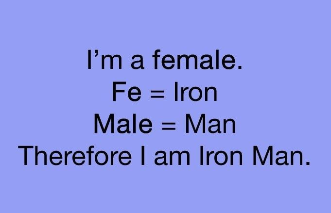 :): I M Irons, I Am Awesome, Arguing, Irons Man, Iron Man, Bahaha, So True, Ironman, Chemistry Jokes
