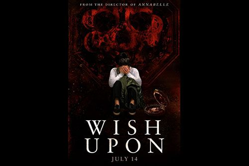 Find out: Movie – Director – Stars   Movie: Wish Upon ( Fantasy | Horror | Thriller ) 2017 In Theaters    Director: John R. Leonetti  Stars: Joey K
