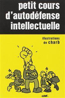 Petit cours d'autodéfense intellectuelle | Les incontournables | ICI.Radio-Canada.ca