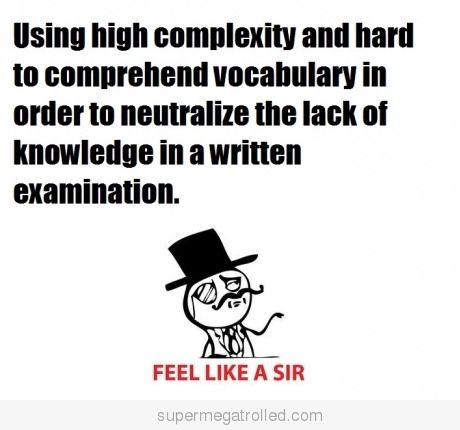 Written exams like a sir.