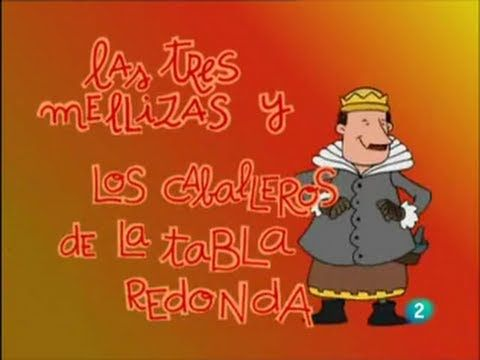 Las 3 Mellizas 26 Los Caballeros De La Tabla Redonda  https://www.youtube.com/watch?v=zGLQHJ2F1Hw