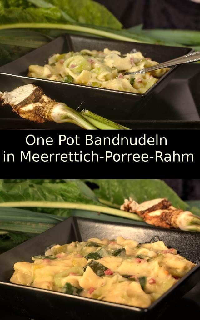 One Pot- Bandnudeln in Meerrettich-Porree-Rahmsoße! – Preppie and me