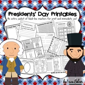 Presidents' Day Printables: Black-line Masters for Immediate Classroom Use  This packet contains no prep printables for Presidents' Day.