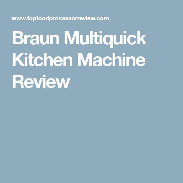 Braun Multiquick Kitchen Machine Review